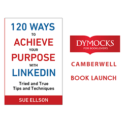 Book Launch - 120 Ways To Achieve Your Purpose With LinkedIn by Sue Ellson