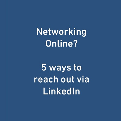 Networking Online? Five Ways To Reach Out Via LinkedIn