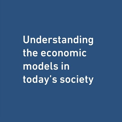 Understanding the Economic Models in Todays Society