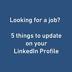 Looking for a job? 5 things to update on your LinkedIn Profile