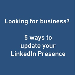 Looking for business? Five Ways To Update Your LinkedIn Profile
